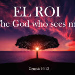 el roi, the God who sees me